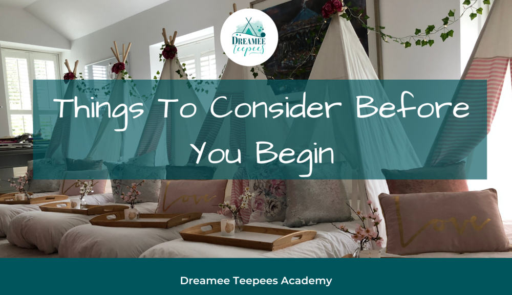 Things to consider before you start a teepee sleepover business