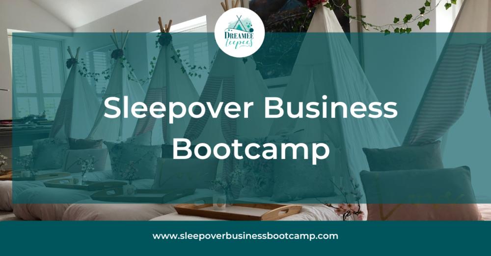 Sleepover Business Bootcamp
